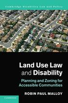 Cambridge Disability Law and Policy Series, Land Use Law and Disability: Planning and Zoning for Accessible Communities