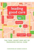 Leading Good Care: The Task, Heart and Art of Managing Social Care