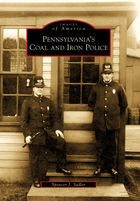 Images of America, Pennsylvania's Coal and Iron Police