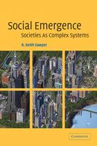 Social Emergence: Societies as Complex Systems