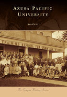 Campus History, Azusa Pacific University