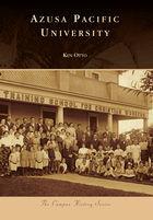 Campus History, Azusa Pacific University