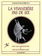 Language of Dance, No. 6, La Vivandière Pas de Six