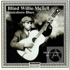 Blind Willie McTell: Statesboro Blues-The Early Years, 1927-1935