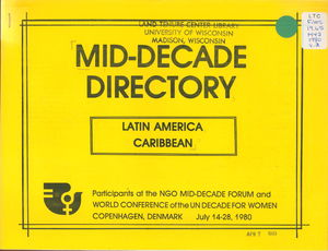 Mid-Decade Directory, Latin America, Caribbean: Participants at the NGO Mid-Decade Forum and World Conference of the UN Decade for Women, Copenhagen, Denmark, July 14-28, 1980