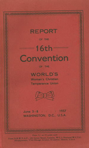 Report of the 16th Convention of the World's Woman's Christian Temperance Union, June 3-8, 1937, Washington, D.C., USA
