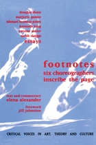 Critical Voices in Art, Theory and Culture, Footnotes: Six Choreographers Inscribe the Page
