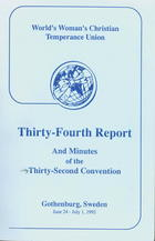 World's Woman's Christian Temperance Union Thirty-Fourth Report and Minutes of the Thirty-Second Convention, Gothenburg, Sweden, June 24-July 1, 1992