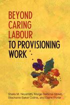 Beyond Caring Labor: To Provisioning Work