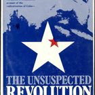 The Unsuspected Revolution: The Birth and Rise of Castroism