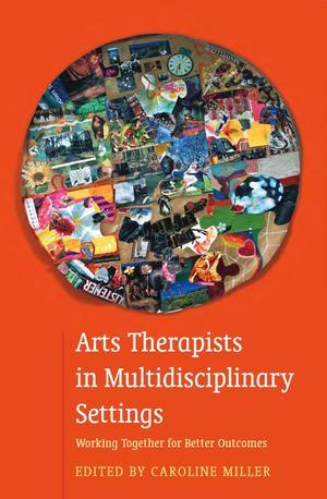 Arts Therapists in Multidisciplinary Settings