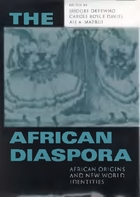 The African Diaspora: African Origins and New World Identities (First paperback edition)