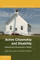 Cambridge Disability Law and Policy Series, Active Citizenship and Disability: Implementing the Personalisation of Support