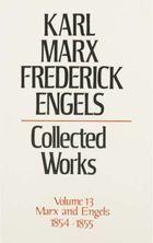Karl Marx, Frederick Engels: Collected Works, vol. 13, Marx and Engels: 1854-1855