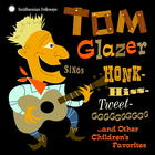 Tom Glazer Sings Honk-Hiss-Tweet-GGGGGGGGGG and Other Children's Favorites