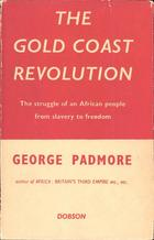 Gold Coast Revolution: The Struggle of an African People from Slavery to Freedom