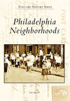 Postcard History, Philadelphia Neighborhoods