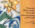 Memorias: VIII Encuentro Feminista de América Latina y el Caribe: Juan Dolio, Santo Domingo, República Dominicana del 21 al 26 de noviembre de 1999