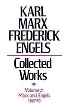 Karl Marx, Frederick Engels: Collected Works, vol. 21, Marx and Engels: 1867-1870