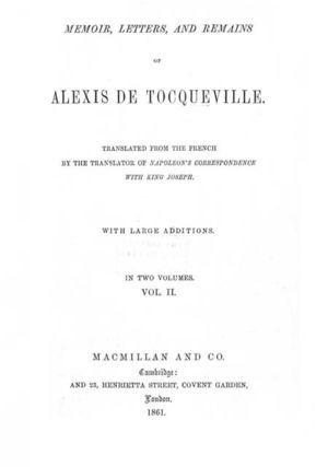 Memoir, Letters and Remains of Alexis De Tocqueville, vol. 2
