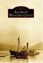 Images of America, Alaska's Whaling Coast