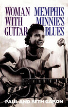 Woman With Guitar: Memphis Minnie's Blues