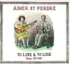 Aimer et Perdre: To Love & to Lose: Songs, 1917-1934