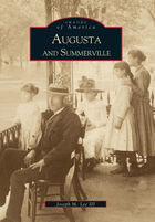 Images of America, Augusta and Summerville
