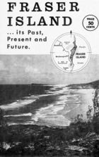 Fraser Island...Its Past, Present and Future