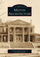 Images of America, Milton Architecture