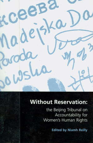 Without Reservation: the Beijing Tribunal on Accountability for Women's Human Rights