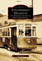 Images of America, Strawberry Mansion: The Jewish Community of North Philadelphia