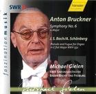 Bruckner: Symphony No. 6; Bach/Sch