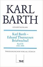 Karl Barth - Eduard Thurneysen Briefwechsel, Band III: 1930-1935