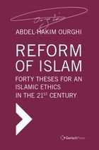 Reform of Islam: Forty Theses for an Islamic Ethics in the 21st Century