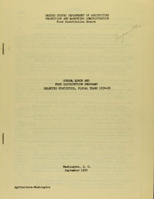 SCHOOL LUNCH AND FOOD DISTRIBUTION PROGRAMS SELECTED STATISTICS, FISCAL YEARS 1939-50