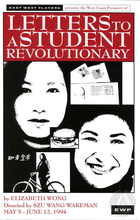 Handbill for the West Coast Première of Letters to a Student Revolutionary by Elizabeth Wong at East West Players, Los Angeles, CA, May 5-June 12, 1994. Directed by Szu Wang Wakeman