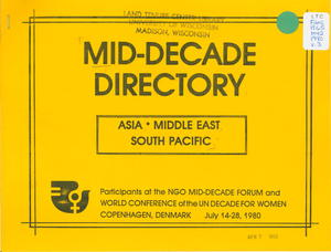 Mid-Decade Directory, Asia, Middle East, South Pacific: Participants at the NGO Mid-Decade Forum and World Conference of the UN Decade for Women, Copenhagen, Denmark, July 14-28, 1980