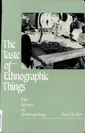The Taste of Ethnographic Things: The Senses in Anthropology