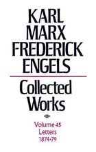 Karl Marx, Frederick Engels: Collected Works, vol. 45, Marx and Engels: 1874-79