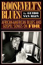 Roosevelt's Blues: African-American Blues and Gospel Songs on FDR