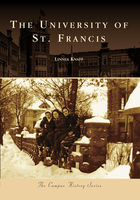 Campus History, University of St. Francis