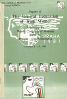 Papers of the General Federation of Iraqi Women: Presented to World Congress of Women, Held in Praque [sic] Czechoslovakia, October 8-13, 1981