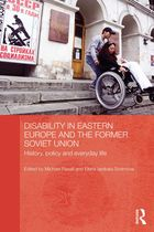 Disability in Eastern Europe and the Former Soviet Union: History, policy and everyday life