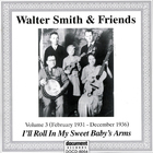 Walter Smith & Friends, Vol. 3, 1931-1936, I'll Roll in My Sweet Baby's Arms