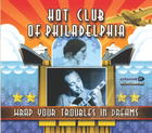 Hot Club of Philadelphia: Wrap Your Troubles in Dreams