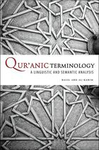 Qur'anic Terminology: A Linguistic and Semantic Analysis