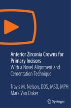 Anterior Zirconia Crowns for Primary Incisors
