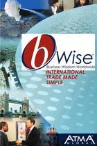 bWise: Business Wisdom Worldwide, International Trade Made Simple