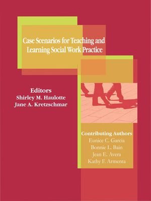 Case Scenarios for Teaching and Learning Social Work Practice
